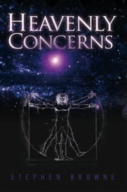 Heavenly Concerns ebook by Stephen Browne