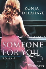 Someone for you - Roman ebook by Ronja Delahaye