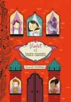 Violet e il tesoro nascosto ebook by Harriet Whitehorne