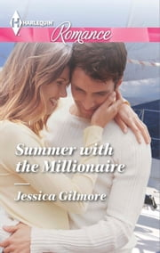 Summer with the Millionaire ebook by Jessica Gilmore