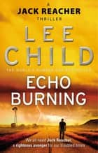 Echo Burning - (Jack Reacher 5) ebook by Lee Child