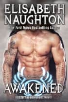 Awakened (Eternal Guardians #8) ebook by Elisabeth Naughton