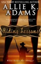 Riding Lessons - Master's Roadhouse Part 1 eBook par Allie K. Adams