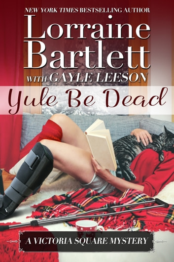 Yule Be Dead ebook by Lorraine Bartlett,Gayle Leeson