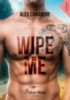 Wipe me ebook by Alex Camarone