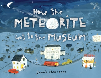 How the Meteorite Got to the Museum ebook by Jessie Hartland