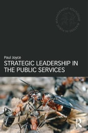 Strategic Leadership in the Public Services ebook by Paul Joyce