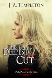 The Deepest Cut, (MacKinnon Curse series, book 1) ebook by J.A. Templeton