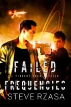 Failed Frequencies - Vincent Chen, #3 ebook by Steve Rzasa