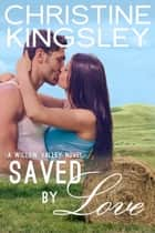 Saved by Love ebook by Christine Kingsley