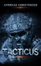 Tacticus ebook by Andreas Christensen