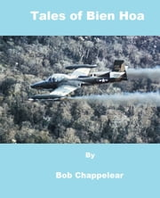 Tales of Bien Hoa ebook by Robert Chappelear