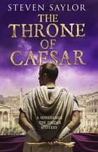 The Throne of Caesar ebook by Steven Saylor