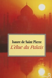 L'Élue du palais ebook by Isaure de Saint-Pierre