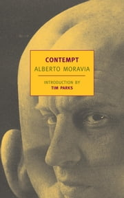 Contempt ebook by Tim Parks,Angus Davidson,Alberto Moravia