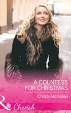 A Countess For Christmas (Mills & Boon Cherish) (Maids Under the Mistletoe, Book 1) ebook by Christy McKellen