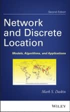 Network and Discrete Location ebook by Mark S. Daskin