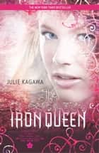 The Iron Queen eBook par Julie Kagawa