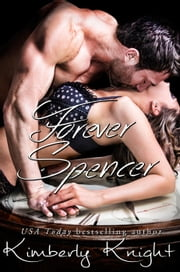 Forever Spencer - The Club 24 Series, #6 ebook by Kimberly Knight