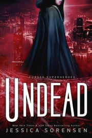 Undead - My Cursed Superhero Life, #3 ebook by Jessica Sorensen
