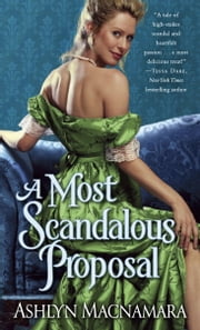 A Most Scandalous Proposal ebook by Ashlyn Macnamara