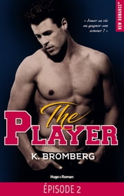The player Episode 2 eBook by K Bromberg, Marie-christine Tricottet