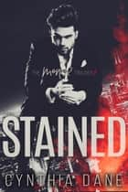 Stained - The Monroe Trilogy, #1 ebook by Cynthia Dane