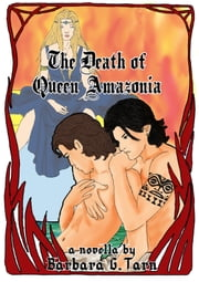 The Death of Queen Amazonia ebook by Barbara G.Tarn