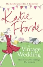A Vintage Wedding ebook by Katie Fforde