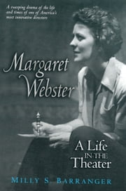Margaret Webster - A Life in the Theater ebook by Milly S. Barranger