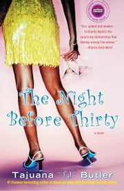 The Night Before Thirty - A Novel ebook by Tajuana Butler