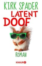 Latent Doof - Roman ebook by Kirk Spader