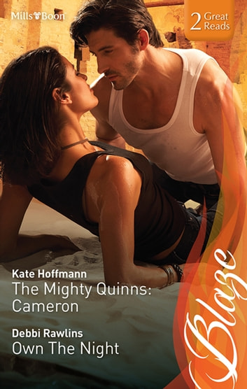 The Mighty Quinns - Cameron/Own The Night ebook by Debbi Rawlins,KATE HOFFMANN