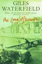 The Long Afternoon ebook by Giles Waterfield