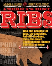 America's Best Ribs ebook by Ardie A. Davis, PhB,Chef Paul Kirk, CWC, PhB, BSAS