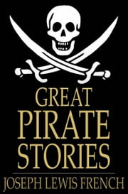 Great Pirate Stories ebook by Joseph Lewis French