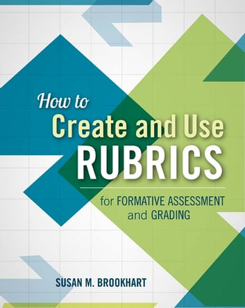 How to Create and Use Rubrics for Formative Assessment and Grading ebook by Susan M. Brookhart