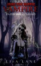Jane the Hippie Vampire: Dazed and Confused ebook by Lisa Lane
