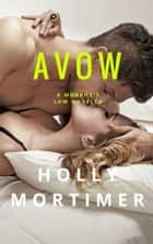 Avow ebook by Holly Mortimer