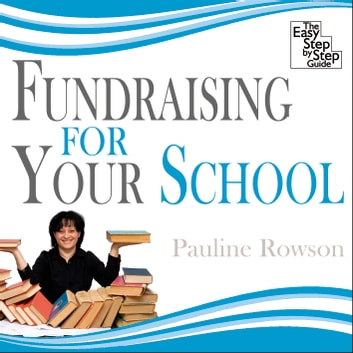 Fundraising for Your School - The Easy Step by Step Guide audiobook by Pauline Rowson