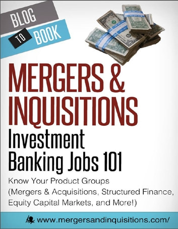 Investment Banking Jobs 101: Know Your Product Groups ebook by Brian  DeChesare