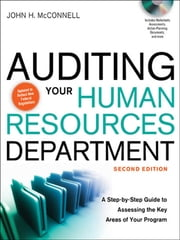 Auditing Your Human Resources Department - A Step-by-Step Guide to Assessing the Key Areas of Your Program ebook by John H. MCCONNELL