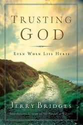 Trusting God - Even When Life Hurts ebook by Jerry Bridges