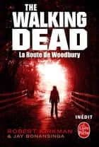 La Route de Woodbury (The Walking Dead, tome 2) ebook by Robert Kirkman, Jay Bonansinga