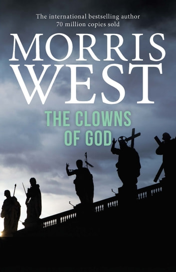 The Clowns of God ebook by Morris West