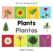 My First Bilingual Book–Plants (English–Portuguese) ebook by Milet Publishing