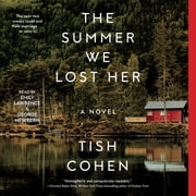 The Summer We Lost Her audiobook by Tish Cohen