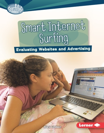 Smart Internet Surfing - Evaluating Websites and Advertising audiobook by Mary Lindeen