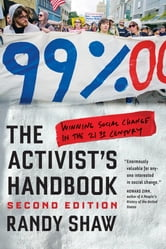 The Activist's Handbook - Winning Social Change in the 21st Century ebook by Randy Shaw