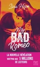 My Bad Romeo - la révélation New Adult Wattpad aux 5 millions de lecteurs ebook by Lina Hope
